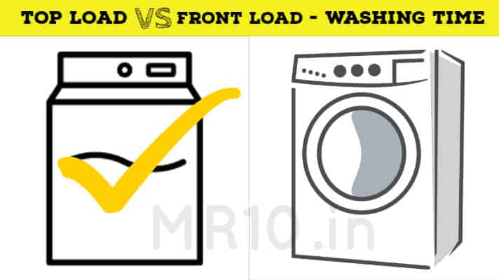 Time Taken to Wash Clothes in front vs top loading washing machine